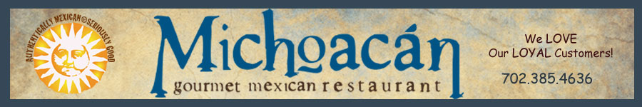 The Best Mexican Food In Las Vegas! Michoacan gourmet mexican restaurant.
