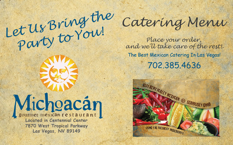 Catering Menu Michoacan Mexican Restaurant Las Vegas Nevada. We provide the best Mexican food Catering in Las Vegas!